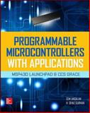 Programmable Microcontrollers with Applications : Msp430 Launchpad with Ccs and Grace, Gurhan, H. Deniz, 0071830030