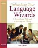 Unleashing Your Language Wizards : A Brain-Based Approach to Effective Editing and Writing, Crow, John, 0137020031