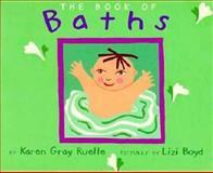 The Book of Baths, Karen Gray Ruelle, 0152010033