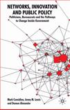 Networks, Innovation and Public Policy : Politicians, Bureaucrats and the Pathways to Change Inside Government, Considine, Mark and Lewis,  Associate Professor, Jenny M, 0230220037