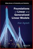 Foundations of Linear and Generalized Linear Models, Agresti, 1118730038