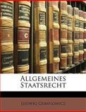 Allgemeines Staatsrecht (German Edition), Ludwig Gumplowicz, 1147510032