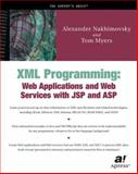 XML Programming : Web Applications and Web Services with JSP and ASP, Nakhimovsky, Alexander and Myers, Tom, 1590590031