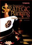 Fire Department Strategic Planning : Creating Future Excellence, Wallace, Mark, 1593700032