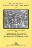 Networking across Borders and Frontiers : Demarcation and Connectedness in European Culture and Society, Helmut Eberhart, JÃ1/4rgen Barkhoff, 3631590032