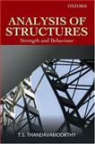 Analysis of Structures : Strength and Behaviour, Thandavamoorthy, T. S., 0195670035