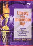 Literacy in the Information Age : Inquiries into Meaning Making with New Technologies, Bertram C. Bruce, 0872070034