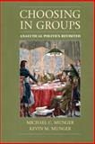 Choosing in Groups : Analytical Politics Revisited, Munger, Michael C., 1107070031