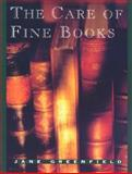 The Care of Fine Books, Jane Greenfield, 1558210032