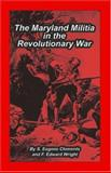 Maryland Militia in the Revolutionary War, S. Eugene Clements and F. Edward Wright, 1585490032