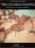 Pre-Columbian Painting : Murals of the Mesoamerica, Jaca Books, 8816690038