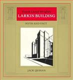 Frank Lloyd Wright's Larkin Building, Jack Quinan, 0262670038