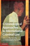 Criminological Approaches to International Criminal Law, , 1107060036