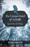 The Unique Grief of Suicide, Tom Smith, 147597003X