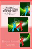 Playing Games with the HI Virus, Biodun Adepetu, 1496140036