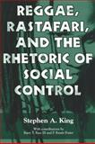Reggae, Rastafari, and the Rhetoric of Social Control, King, Stephen A., 160473003X