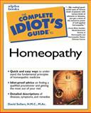 Complete Idiot's Guide to Homeopathy, David W. Sollars, 0028640039