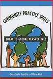 Community Practice Skills : Local to Global Perspectives, Gamble, Dorothy N. and Weil, Marie, 0231110030