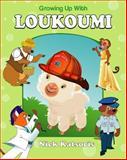 Growing Up with Loukoumi, Nick Katsoris, 0970510039