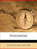 Philomène;, Andr Theuriet and Andre Theuriet, 1149490039