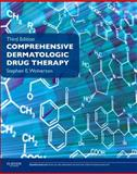 Comprehensive Dermatologic Drug Therapy : Expert Consult - Online and Print, Wolverton, Stephen E., 143772003X