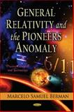 General Relativity and the Pioneers Anomaly, Berman, Marcelo Samuel, 1621000036