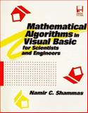 Mathematical Algorithms in Visual BASIC for Scientists and Engineers, Shammas, Namir C., 0079120032