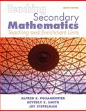 Teaching Secondary Mathematics : Techniques and Enrichment Units, Posamentier, Alfred S. and Smith, Beverly S., 0135000033
