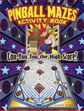 Pinball Mazes Activity Book, Jeremy Elder, 0486490033