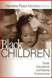 Black Children : Social, Educational, and Parental Environments, , 076192003X