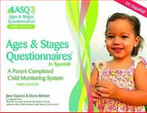 Ages and Stages Questionnaires in Spanish : A Parent-Completed Child Monitoring System, Squires, Jane and Bricker, Diane D., 159857003X