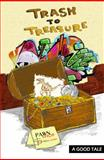Trash to Treasure, Douglas G Clarke, Harry Alexiou, Tim Girard, Mike Boggia, Joseph Scott Amis, A. A. Abbott, Lynette White, Allen Quintana, Randall Lemon, Patricia Lovett, Alli Vaughan, Sylvia Stein, Rejoice Denhere, Laura Stafford, D. C. Mills, Gene Hilgreen, 1634270037