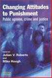 Changing Attitudes to Punishment : Public Opinion, Crime, and Justice, , 1843920034