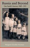 Russia and Beyond One Familys Journey 19, Margaret Freeman, 190553003X