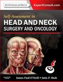 Self-Assessment in Head and Neck Surgery and Oncology, O'Neill, James Paul and Shah, Jatin P., 0323260039