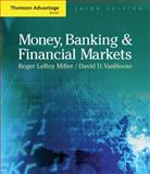 Money, Banking and Financial Markets, Miller, Roger LeRoy and VanHoose, David D., 0324320035