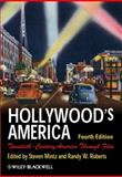 Hollywood's America : Twentieth-Century America Through Film, , 1405190035