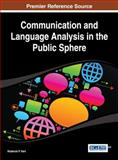 Communication and Language Analysis in the Public Sphere, Roderick P. Hart, 1466650036