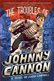 The Troubles of Johnny Cannon, Isaiah Campbell, 1481400037