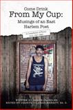 Come Drink from My Cup: Musings of an East Harlem Poet, Damon Chandler, 1491850035