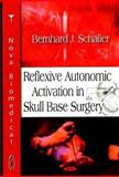 Reflexive Autonomic Activation in Skull Base Surgery, Schaller, Bernhard J., 1604560037