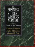 The Business Student 's Writers Manual, Scott, Gregory M. and Bergman, Thomas P., 0135980046