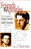 Friends and Apostles : The Correspondence of Rupert Brooke and James Strachey, 1905-1914, Brooke, Rupert, 0300070047