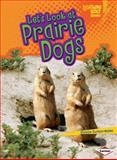 Let's Look at Prairie Dogs, Christine Zuchora-Walske, 0761350047