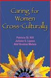 Caring for Women Cross-Culturally, St. Hill, Patricia F. and Lipson, Juliene G., 0803610041