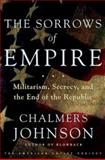 The Sorrows of Empire, Chalmers Johnson, 0805070044
