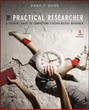 The Practical Researcher : A Student Guide to Conducting Psychological Research, Dunn, Dana S., 1118360044