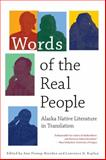 Words of the Real People : Alaska Native Literature in Translation, , 1602230048