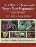 The Reference Manual of Woody Plant Propagation 2nd Edition