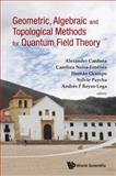 GEOMETRIC, ALGEBRAIC and TOPOLOGICAL METHODS for QUANTUM FIELD THEORY - PROCEEDINGS of the 2011 VILLA de LEYVA SUMMER SCHOOL, Payche Sylvie, 9814460044